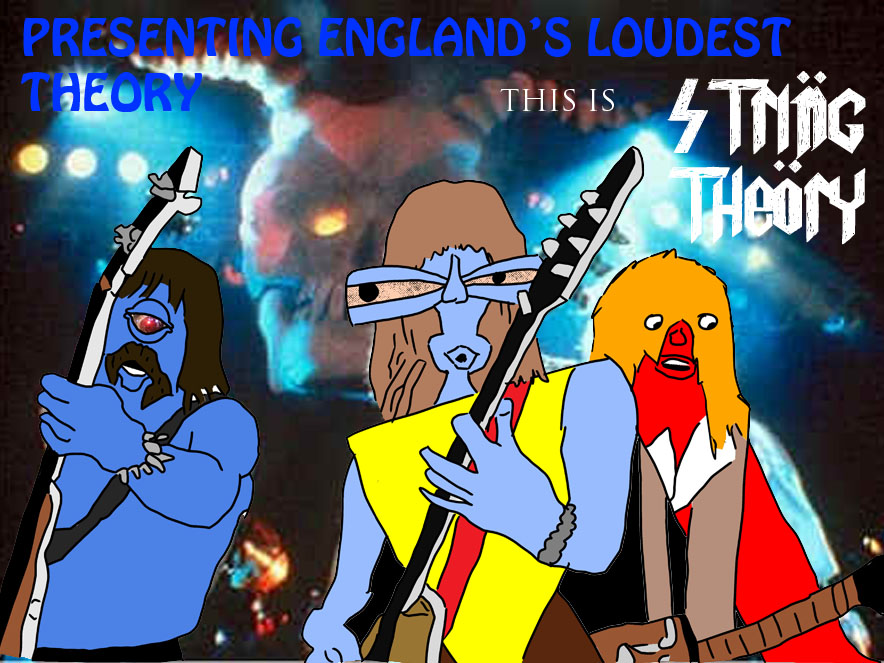 Presenting England's Loudest Theory: This Is String Theory